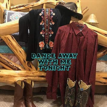 Dance Away with Me Tonight
