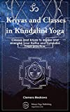 Kriyas and Classes in Kundalini Yoga: Classes and Kriyas to inspire and energise your Hatha and Kundalini Yoga practice. (English Edition)