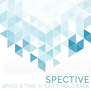 Space & Time / Can't Hold Back