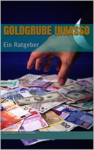 Goldgrube Inkasso: Ein Ratgeber