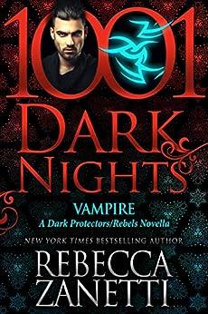 Vampire: A Dark Protectors/Rebels Novella by [Rebecca Zanetti]