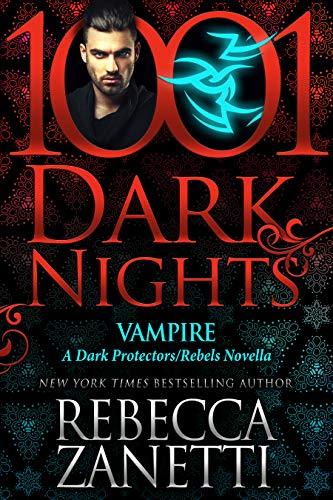 Vampire: A Dark Protectors/Rebels Novella (English Edition)