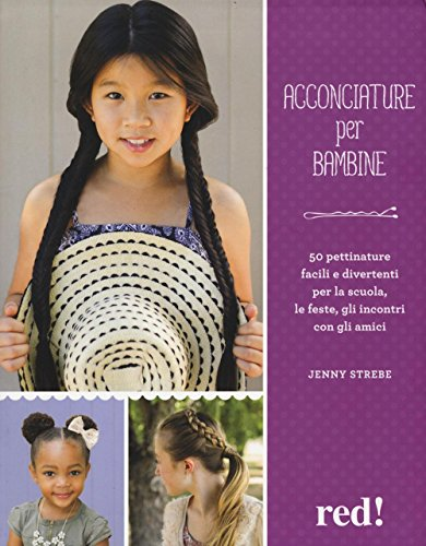 Acconciature per bambine. Ediz. illustrata