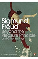 Modern Classics Beyond the Pleasure Principle: And Other Writings (Penguin Modern Classics)