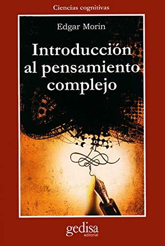 Introduccion al pensamiento complejo (Cla-De-Ma) (Spanish Edition)