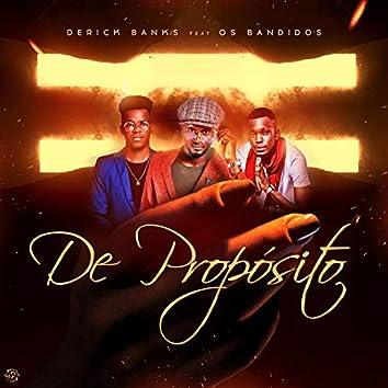 De Proposito (feat. Os Bandidos)