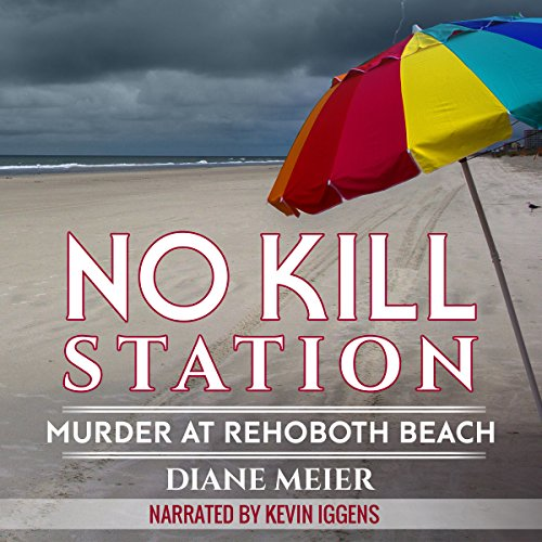 No Kill Station: Murder at Rehoboth Beach audiobook cover art