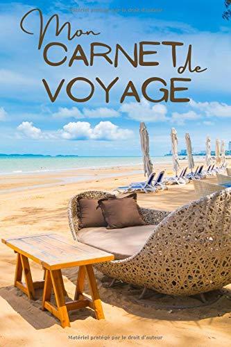 Mon carnet de voyage: Cahier de voyage pour les vacances | Journal de bord pour préparer votre départ , noter et écrire vos meilleurs souvenirs , et ... ou en club | Format 6*9 pouces, 103 pages