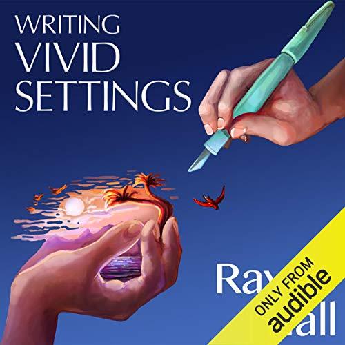 Writing Vivid Settings: Writer's Craft