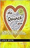 """Mis Quince Años 15 Mi Libro de Fiesta de Quinceañera con Tema Amarillo Registro de Invitados """"Guest Book"""" Mis Bellos Recuerdos (Quinceañera Series)"""