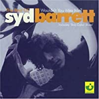 Best Of Syd Barrett:Wouldn't You Miss