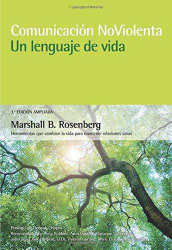 Comunicación no violenta. Un lenguaje de vida. 3ª Edición ampliada: Un lenguaje de vida (Spanish Edition)