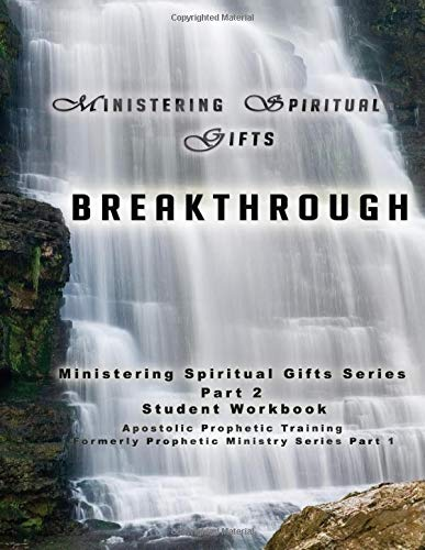 MSG II: Breakthrough: Student Workbook (Ministering Spiritual Gifts)