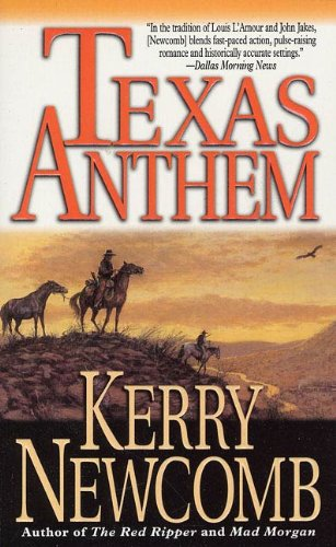 Texas Anthem Texas Anthem Book 1 By Kerry Newcomb