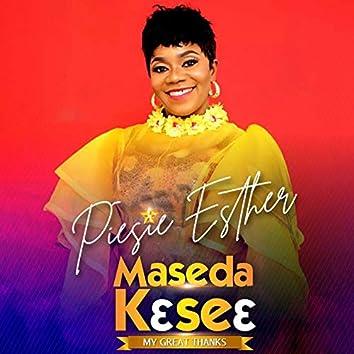 Maseda Kɛseɛ (My Great Thanks)