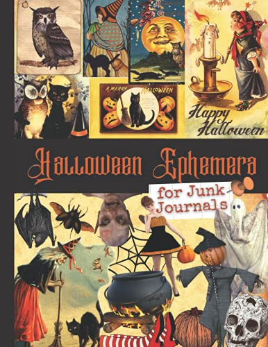 Compare Textbook Prices for Halloween Ephemera for Junk Journals: One-Sided Decorative Paper for Journaling, Scrapbooking, Decoupage, Collages, Card Making & Mixed Media. Vintage ... Gift Idea for Halloween Lovers 220+ Images  ISBN 9798529041741 by Paper Publishing, Peter,Ephemera Art, Vintage
