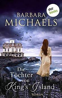 Die Töchter von King's Island: Roman (German Edition) by [Barbara Michaels, Heide Linnert]