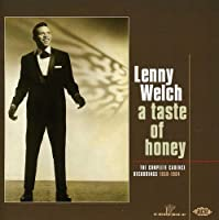 A Taste of Honey - The Complete Cadence Recordings 1959-1964 by Lenny Welch (2007-04-24)