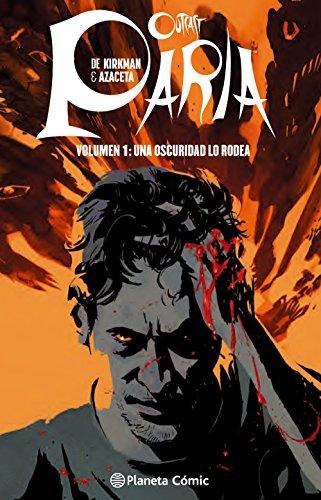 Paria (Outcast) nº 01/08: Volumen 1: Una oscuridad lo rodea (Independientes USA)