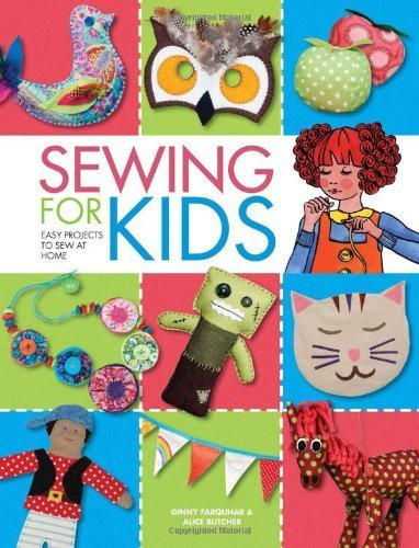 Amazing Deal Sewing For Kids: Easy Projects to Sew at Home by Butcher. Alice ( 2013 ) Hardcover