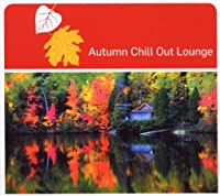 AUTUMN CHILL OUT LOUNG