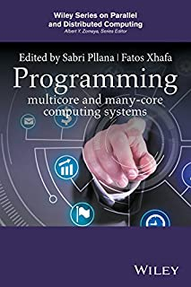 Programming Multicore and Many-core Computing Systems (Wiley Series on Parallel and Distributed Computing Book 86)