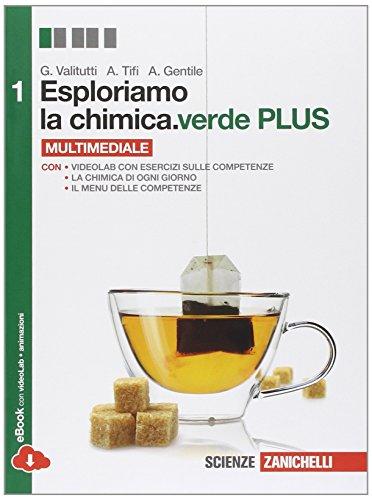 Esploriamo la chimica.verde plus. Con Laboratorio delle competenze. Per la Scuole superiori. Con e-book. Con espansione online