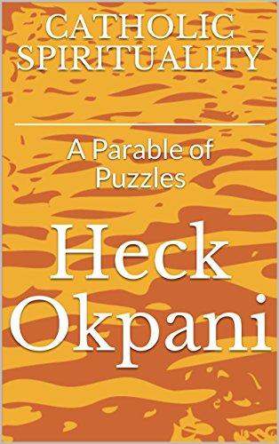CATHOLIC SPIRITUALITY: A Parable of Puzzles (English Edition)