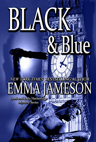 Black & Blue (Lord and Lady Hetheridge Mystery Series Book 4) by [Emma Jameson]
