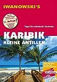 Karibik Kleine Antillen - Reiseführer von Iwanowski: Individualreiseführer mit Extra-Reisekarte und Karten-Download...