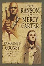 The Ransom of Mercy Carter by Caroline B. Cooney(2001-04-10)
