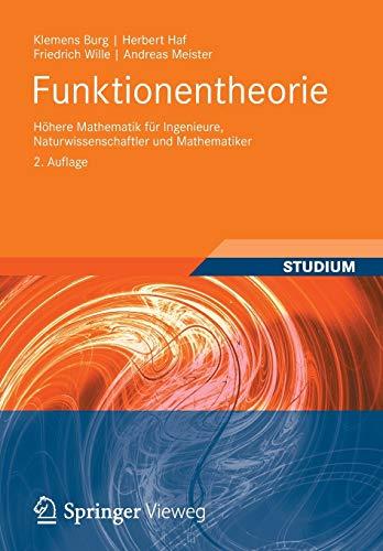 Funktionentheorie: Höhere Mathematik für Ingenieure, Naturwissenschaftler und Mathematiker