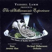 Yisroel Lamm Presents The Philharmonic Experience The Music of Rabbi Michel Twerski