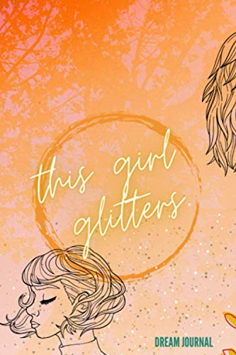 This Girl Glitters: Dream Journal neon forest / 50 pages /6 x 9 lined paper, Great Gift (Inspirational): Dream Journal