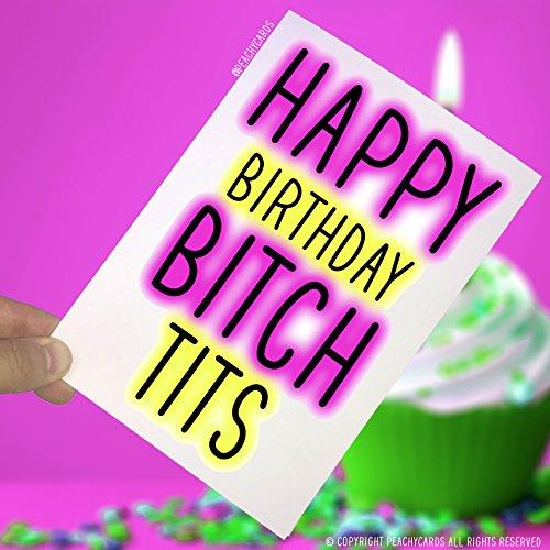 Verjaardagskaart, Happy Birthday Bitch Tits, grappige kaart, wenskaart, gepassioneerde verjaardagskaart voor volwassenen, humor, onhofbare kaart vriend PC20