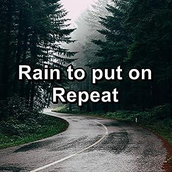 Rain to put on Repeat