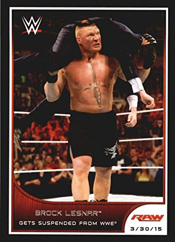 2016 Topps WWE Road to Wrestlemania #16 Brock Lesnar Gets Suspended from WWE