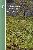 La route du thé et des fleurs de Robert Fortune (17 mars 2004) Poche - 17/03/2004