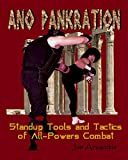 Ano Pankration: Standup Tools and Tactics of All-Powers Combat