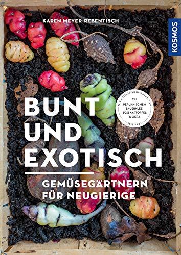 Bunt und exotisch: Gemüsegärtnern für Neugierige
