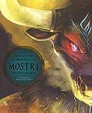 Il formidabile mondo dei mostri mitologici. Ediz. a colori