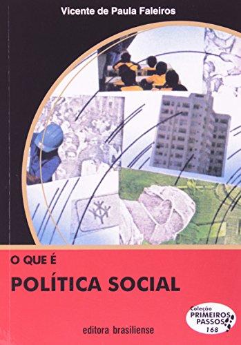 Que É Politica Social - Volume 168. Coleção Primeiros Passos