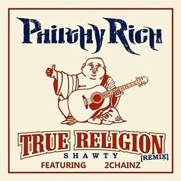 True Religion Shawty (Remix)