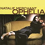 Songtexte von Natalie Merchant - Ophelia