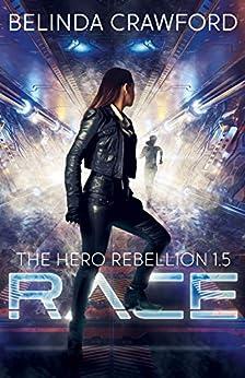 Race (The Hero Rebellion) by [Belinda Crawford]