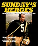 Sunday's Heroes: NFL Legends Talk About the Times of Their Lives