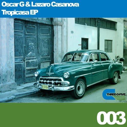 Oscar G & Lazaro Casanova