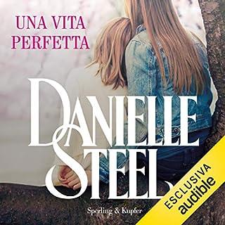Una vita perfetta                   Di:                                                                                                                                 Danielle Steel                               Letto da:                                                                                                                                 Alessandra De Luca                      Durata:  9 ore e 49 min     117 recensioni     Totali 3,9