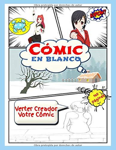 Cómic en blanco verter creador votre Cómic: Libro para 160 páginas con diferentes paneles para niños, adolescentes, adultos y artistas de todos los niveles.