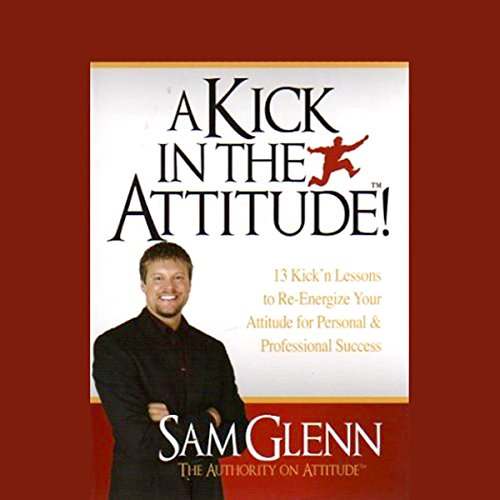 A Kick in the Attitude audiobook cover art